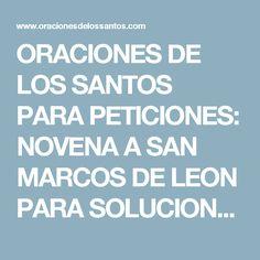ORACIONES DE LOS SANTOS PARA PETICIONES: NOVENA A SAN MARCOS DE LEON PARA SOLUCIONAR TODO TIPO DE PROBLEMAS