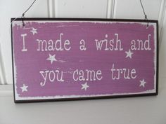 I MADE A WISH AND YOU CAME TRUE DISTRESSED WOODEN WALL PLAQUE CHIC N SHABBY