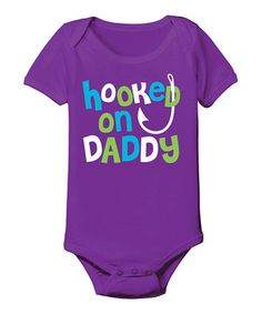 Loving this Purple 'Hooked On Daddy' Bodysuit - Infant on #zulily! #zulilyfinds