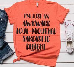 Awkward Foul-mouthed Sarcastic delight tee - Sarcastic Shirts - Ideas of Sarcastic Shirts - Awkward Foul-mouthed Sarcastic delight tee Sassy Shirts, Sarcastic Shirts, Funny Shirts Women, Cute Tshirts, Cool Shirts, Awesome Shirts, Vinyl Shirts, Custom T, Custom Design