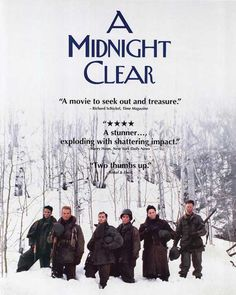 A Midnight Clear (1992).  One of the most haunting war movies of all time.
