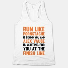 Run Like Pornstache Is Behind You And Alex Vause Is Waiting For You At The Finish Line #funny #fitness #workout #run #motivation #orange #tv #racerback #tank #cute