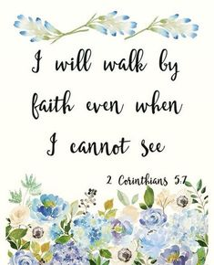 """2 Corinthians """"I will walk by faith even when I cannot see."""" Bible quote wall art, printable 8 x 10 PDF 2 Corinthians """"I will walk by faith even when I cannot see."""" Bible quote wall art, printable 8 x 10 PDF – Wisdom Wit Quotes Bible Verse Wall Art, Scripture Verses, Wall Art Quotes, Bible Verses Quotes, Uplifting Bible Verses, Bible Verses For Encouragement, Bible Verse Tattoos, Quote Wall, Printable Scripture"""
