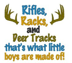 Sew Sassy Tee's Rifles Racks Deer Tracks That's What Little Boys Are Made Of Embroidered T-Shirt Babies or Kids T-shirt Funny Shirts Sayings Applique Designs, Machine Embroidery Designs, Embroidery Patterns, Applique Ideas, Vinyl Projects, Sewing Projects, Rifle Rack, Deer Tracks, Baby Embroidery
