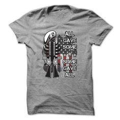 Military Shirt All Gave Some, Some Gave All T Shirts, Hoodies. Get it here ==► https://www.sunfrog.com/LifeStyle/Military-T-Shirt--All-Gave-Some-Some-Gave-All.html?41382