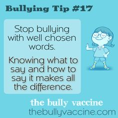 Bullying tip #17: Stop bullying with well chosen words.- video - why bullies bully and what you can say to get them to stop