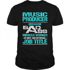 MUSIC PRODUCER Because BADASS Miracle Worker Isn't An Official Job Title T Shirts, Hoodies. Check Price ==► https://www.sunfrog.com/LifeStyle/MUSIC-PRODUCER--BADASS-Black-Guys.html?41382
