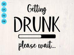 Getting drunk please wait SVG is a funny shirt design for beer lovers by SullyWorksSVGandCut Custom Beer Pong Tables, Beer Table, Beer Pong Tisch, Beer Humor, Beer Funny, Drunk Humor, Nurse Humor, Getting Drunk, Beer Lovers