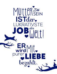 Mutter zu sein ist lukrativ :) #mutter #muttertag #mother #mothersday #words #love