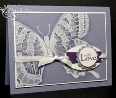 What a beautiful stamp! Mary pairs white embossed Swallowtail with words from Field Flowers and layered punches.