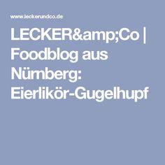 LECKER&Co | Foodblog aus Nürnberg: Eierlikör-Gugelhupf