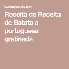 Receita de Receita de Batata a portuguesa gratinada