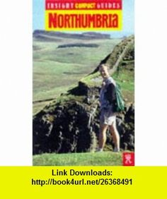 Northumbria Insight Compact (Insight Compact Guides) (9789624218107) Roland Smith , ISBN-10: 9624218102  , ISBN-13: 978-9624218107 ,  , tutorials , pdf , ebook , torrent , downloads , rapidshare , filesonic , hotfile , megaupload , fileserve
