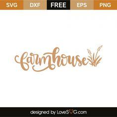 *** FREE SVG CUT FILE for Cricut, Silhouette and more *** Farmhouse