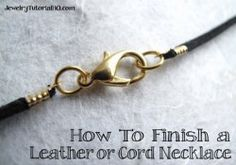 How to Finish a Leather or Cord Necklace: Free jewelry tutorial video from JewelryTutorialHQ.com
