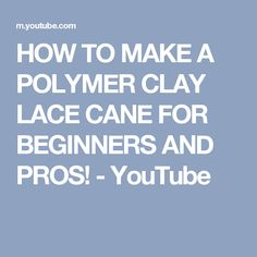 HOW TO MAKE A POLYMER CLAY LACE CANE FOR BEGINNERS AND PROS! - YouTube