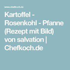 Kartoffel - Rosenkohl - Pfanne (Rezept mit Bild) von salvation | Chefkoch.de