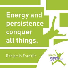 Energy and persistence conquer all things