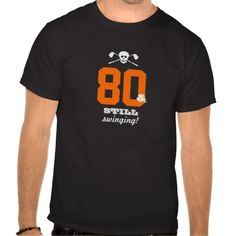 80th Birthday - Still Swinging - Golf Skull Tshirt so please read the important details before your purchasing anyway here is the best buyShopping          80th Birthday - Still Swinging - Golf Skull Tshirt Review on the This website by click the button below...