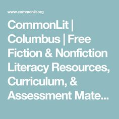 CommonLit | Columbus | Free Fiction & Nonfiction Literacy Resources, Curriculum, & Assessment Materials for Middle & High School English Language Arts