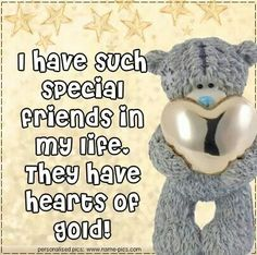 Tatty teddy - Ihave such special friends in life