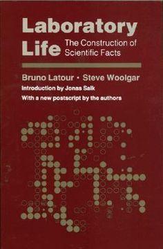 Bruno Latour – Laboratory Life: The Construction of Scientific Facts