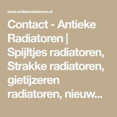 Contact - Antieke Radiatoren | Spijltjes radiatoren, Strakke radiatoren, gietijzeren radiatoren, nieuwe radiatoren
