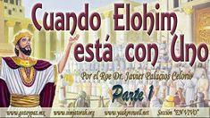 Cuando Elohim esta con uno (parte 1) por el Roeh Dr. Javier Palacios Cel...