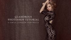 Glamorous Photoshop Tutorial by Emily London Portraits. Emily London edits a modern glamour self portrait in Photoshop. Showing how to corre...
