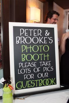 Wedding Photobooth Sign--make this the guest book. emily did that and it was really cute