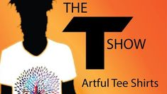 The T Show - an exhibitions of Hand Painted, Printed and screen printed T-Shirts and Mixed Media Appreciate Your Support, Creative Video, Word Out, International Artist, A Blessing, Exhibitions, Screen Printing, Shirt Designs, Mixed Media