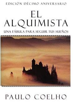 El Alquimista: Una Fabula Para Seguir Tus Suenos by Paulo Coelho (Enero 22, 2002)