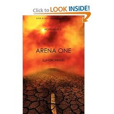 Arena One: Slaverunners (Book #1 of the Survival Trilogy): Morgan Rice