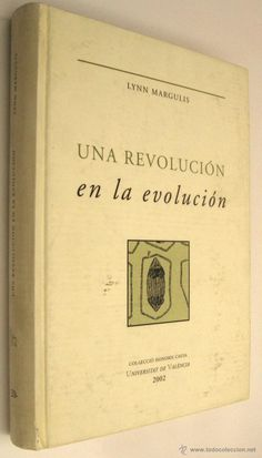 Una revolución en la evolución : escritos seleccionados / Lynn Margullis ; edición a cargo de Juli Peretó. - Valencia : Universitat de València, 2003.