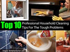 Top 10 Professional Household Cleaning Tips For The Tough Problems