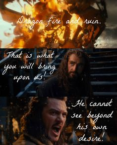 """""""Dragon fire and ruin. That is what you will bring upon us! He cannot see beyond his own desire!"""" (The Hobbit, The Desolation of Smaug, New Trailer)"""