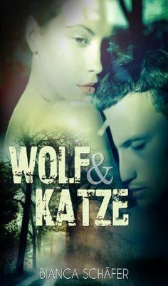 Wolf & Katze: Band 1 von Bianca Schäfer, http://www.amazon.de/dp/B00K7U1KUC/ref=cm_sw_r_pi_dp_DOTcvb0PDY93Z