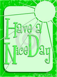 Image representing the wish of having a nice day, with colorful wish on an abstract background