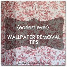 Goodbye, House. Hello, Home! Blog :{easiest ever wallpaper removal tips} Chemical-free and scraping-free.