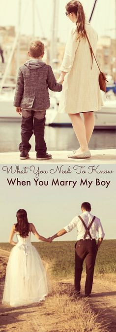 What you need to know when you marry my boy. An open letter to my future daughter in law. My son will make a great husband and I can't wait to have you as a part of our family, but first there are some things you need to know about my boy.