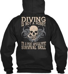 Diving Is Not A Hobby, It's Survival