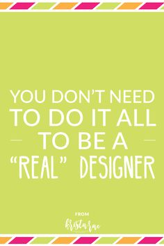There's a lot that goes into a full website design project. Designers don't need to do it all to be a real designer. via @kristaraeblog