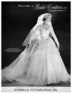 This was exactly the dress I dreamed of wearing! Gimbel's bridal gown ad, 1952