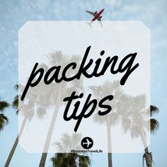 Packing Tips. Great tips for packing. Tips to help you pack for your next trip! Packing Tips For Travel