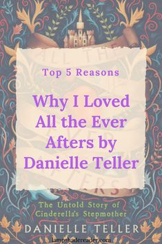 Top 5 Reasons: All the Ever Afters by Danielle Teller