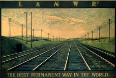 'The Best Permanent Way in the World', LNWR poster, Wilkinson, Norman Railway Posters, Travel Posters, British Rail, Science Museum, Train Journey, The Big Four, Train Travel, Glasgow, Railroad Tracks