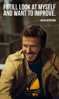 I still look at myself and want to improve. – David Beckham (photo credit: adifansnet via photopin cc) #beckham #soccer #davidbeckham #motivation #inspiration
