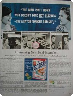 Hot Biscuits dominate your man's life. Retro Food, Vintage Food, Retro Ads, Vintage Advertisements, Vintage Ads, Vintage Kitchen, Retro Recipes, Vintage Recipes, Hot Tub Time Machine