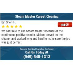 We continue to use Steam Master because of the continuous positive results. Moises served...