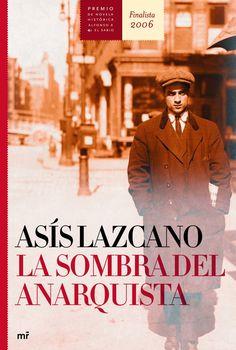 Asís Lazcano. La sombra del anarquista